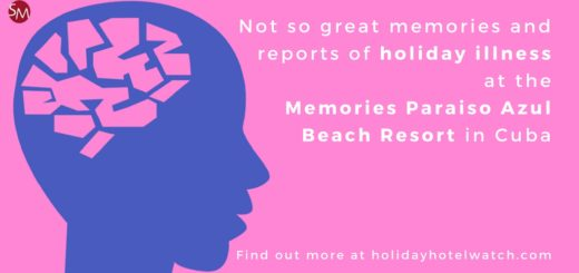 Not so great memories and reports of holiday illness at the Memories Paraiso Azul Beach Resort