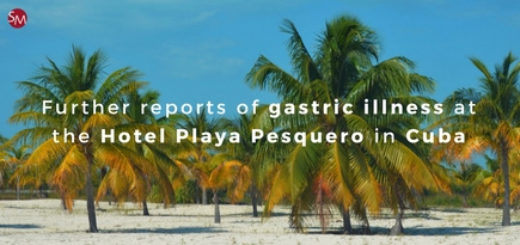Further reports of gastric illness at the Hotel Playa Pesquero in Cuba