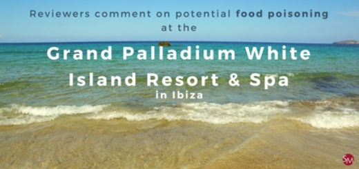 Reviewers comment on potential food poisoning at the Grand Palladium White Island Resort & Spa