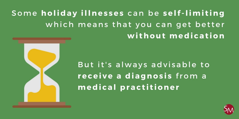 Receive a diagnosis for a self-limiting holiday illness