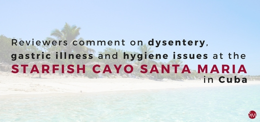 Reviewers comment on dysentery, gastric illness and hygiene issues at the Starfish Cayo Santa Maria in Cuba