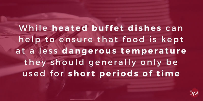 Heated buffet dishes and safe food temperatures