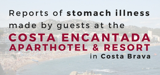 Reports of stomach illness made by guests at the Costa Encantada Aparthotel & Resort in Costa Brava