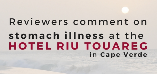 Reviewers comment on stomach illness at the Hotel Riu Touareg in Cape Verde