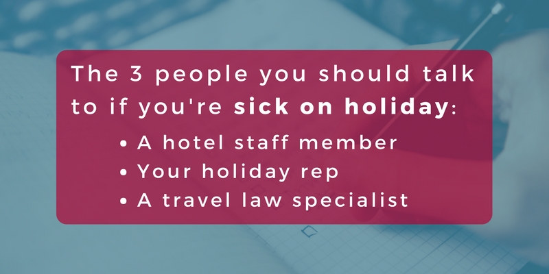 3 people to talk to if you're sick on holiday