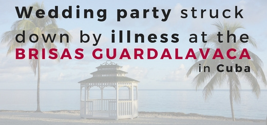 Wedding party struck down by illness at the Brisas Guardalavaca in Cuba