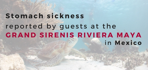Stomach sickness reported by guests at the Grand Sirenis Riviera Maya in Mexico